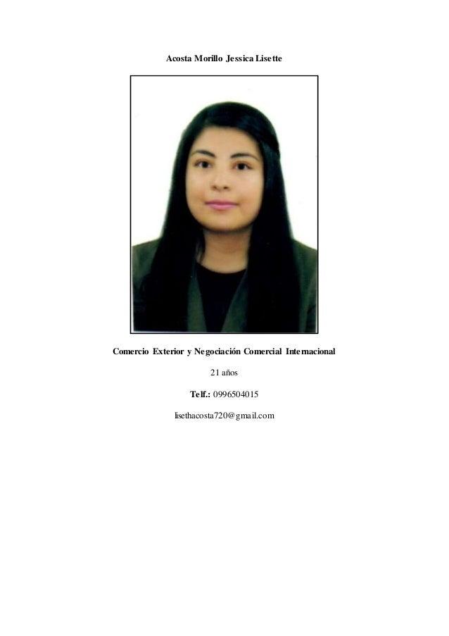 Acosta Morillo Jessica Lisette Comercio Exterior y Negociaci�n Comercial Internacional 21 a�os Telf.: 0996504015 lisethaco...