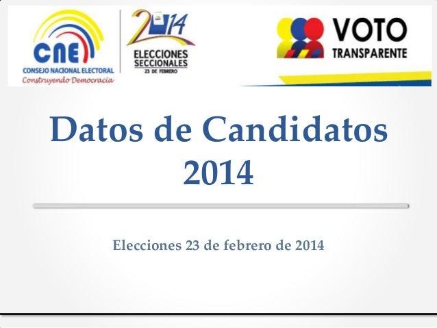 Datos de Candidatos 2014 Elecciones 23 de febrero de 2014