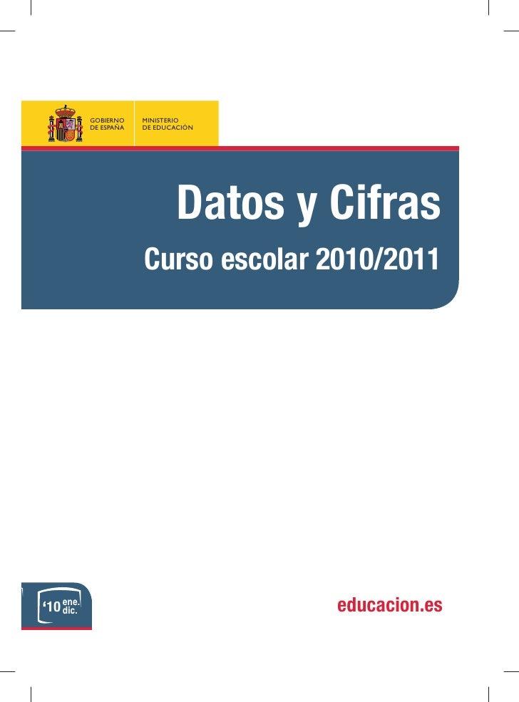 Datos y Cifras     Curso escolar 2010/201110                 educacion.es