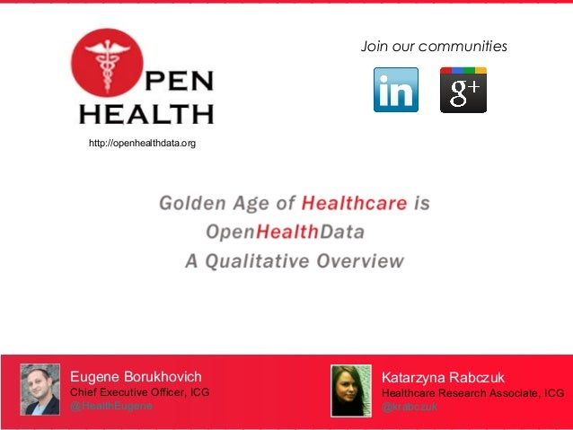 Join our communities   http://openhealthdata.orgEugene Borukhovich               Katarzyna RabczukChief Executive Officer,...