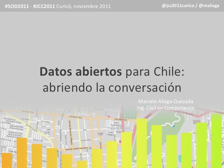 #SOD2011 -‐ #JCC2011 Curicó, noviembre 2011                  @jcc2011curico / @maliaga                 ...
