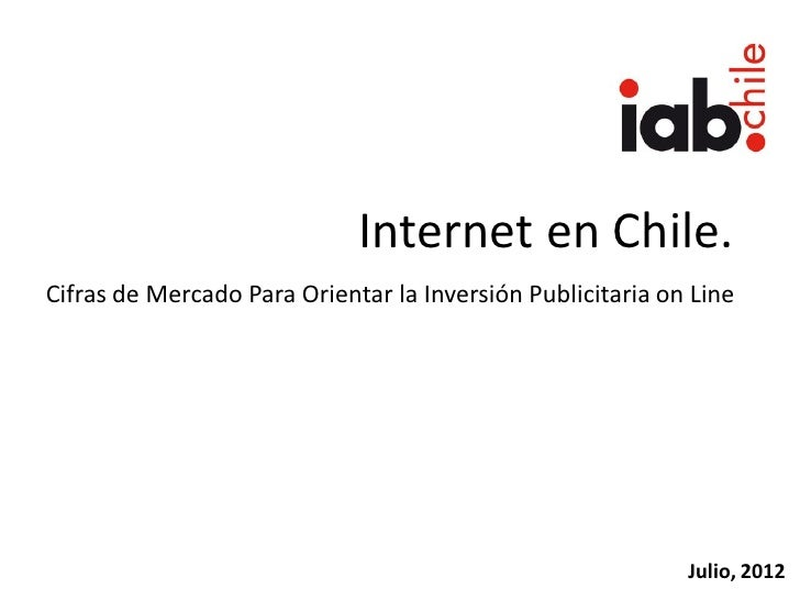 Internet en Chile.Cifras de Mercado Para Orientar la Inversión Publicitaria on Line                                       ...