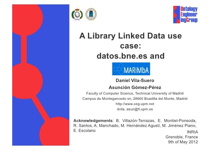 A Library Linked Data use            case:      datos.bne.es and                     Daniel Vila-Suero                   A...