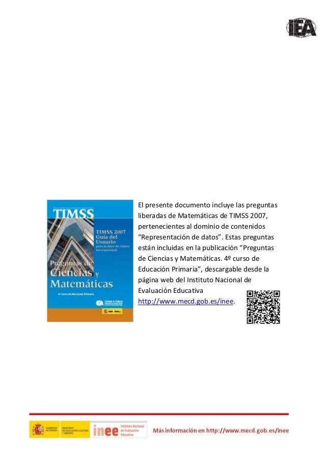 Elpresentedocumentoincluyelaspreguntas liberadasdeMatemáticasdeTIMSS2007, pertenecientes...
