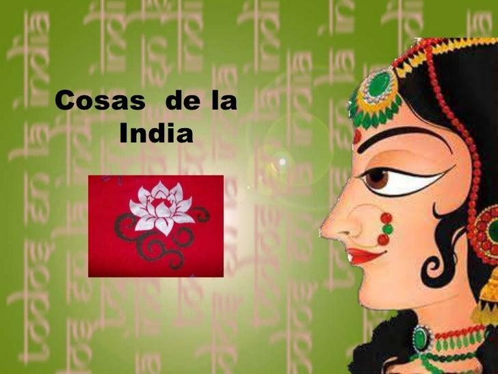 Cosas de la   India