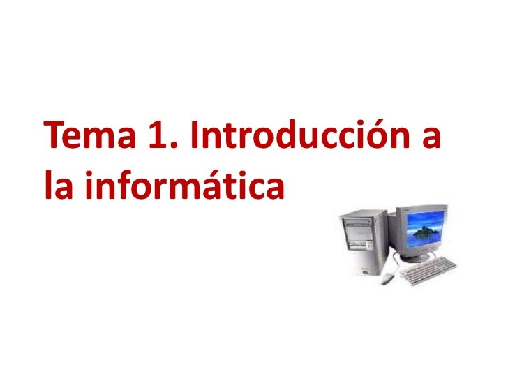 Tema 1. Introducción ala informática