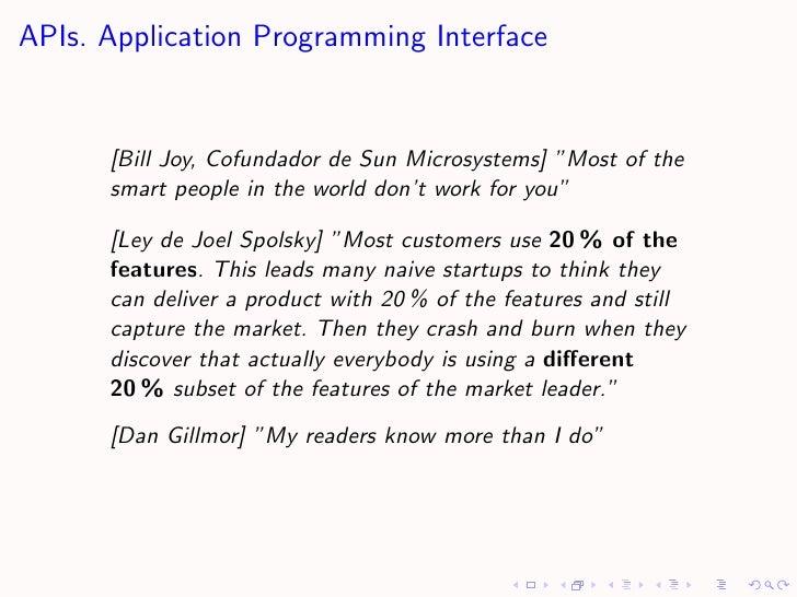 "APIs. Application Programming Interface         [Bill Joy, Cofundador de Sun Microsystems] ""Most of the       smart people..."