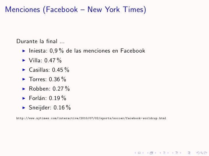 Menciones (Facebook – New York Times)     Durante la final ...         Iniesta: 0,9 % de las menciones en Facebook         ...