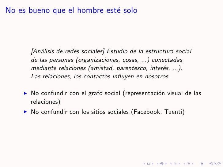 No es bueno que el hombre est´ solo                              e          [An´lisis de redes sociales] Estudio de la est...