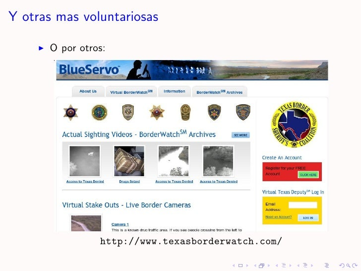 Y otras mas voluntariosas        O por otros:                     http://www.texasborderwatch.com/