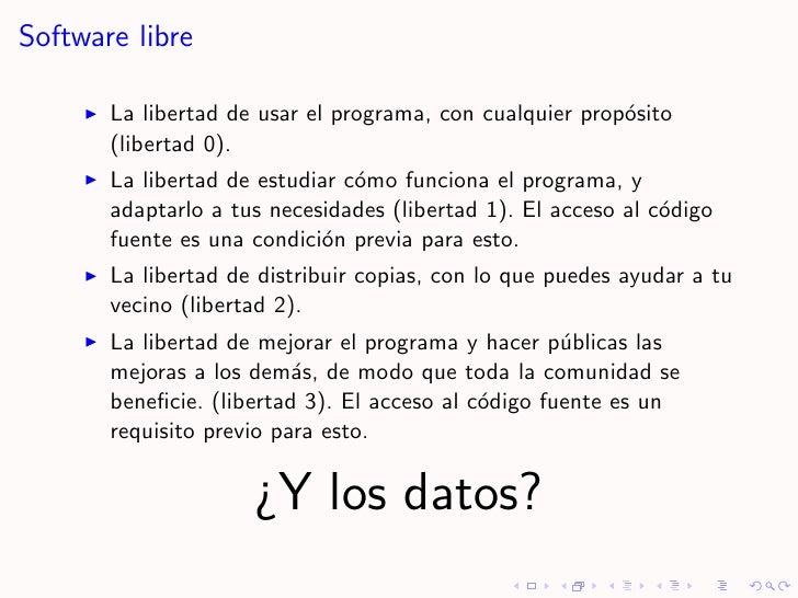 Software libre         La libertad de usar el programa, con cualquier prop´sito                                           ...