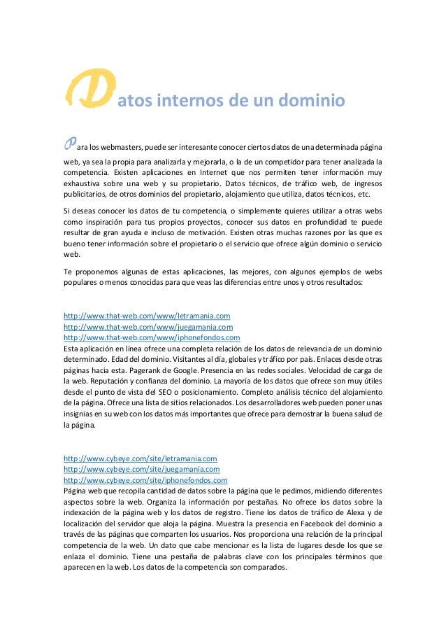 Datos internos de un dominio  Para los webmasters, puede ser interesante conocer ciertos datos de una determinada página w...