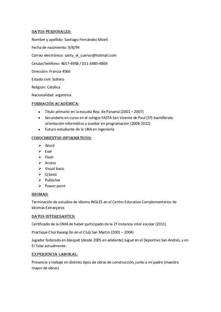 Datos personales:Nombre y apellido: Santiago Fernández MiceliFecha de nacimiento: 9/8/94Correo electrónico: santy_el_cuerv...