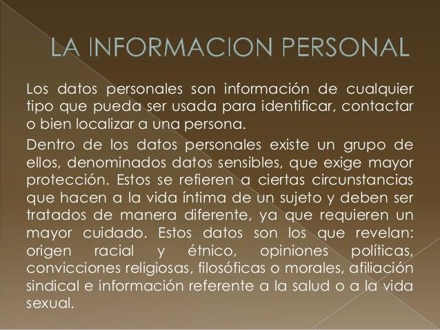 La información  personal en internet  En la web, los datos personales se replican,  son enlazados por otros sitios, comien...