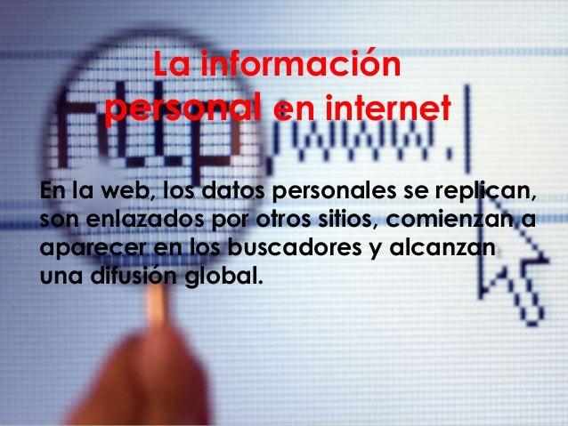 Hay tres tipos diferentes de datos personales  que se dejan en la web al navegar. Estos son:   Los datos personales que s...