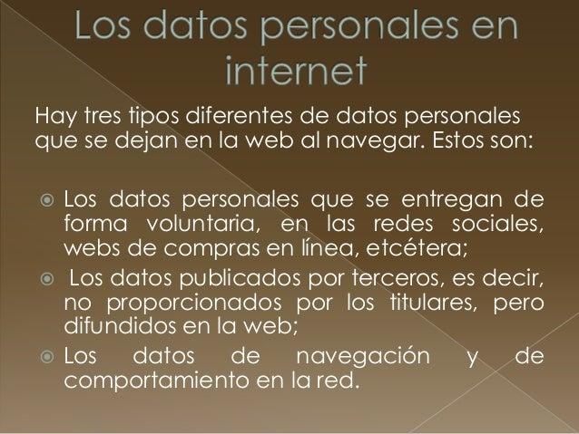 Se facilitan datos personales en variadas  ocasiones:   En el momento de solicitar el alta como  usuario de un sitio web,...