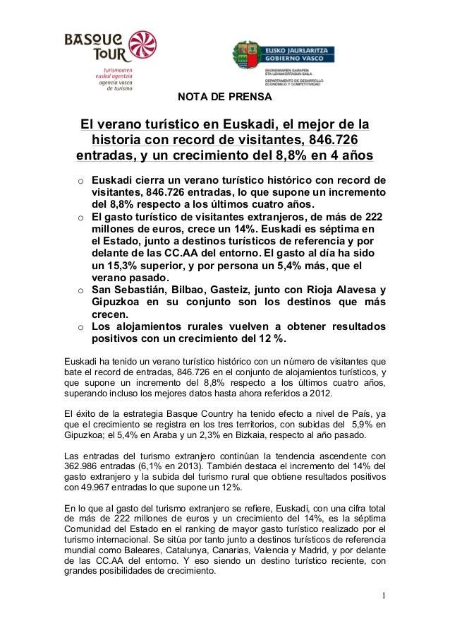 1  NOTA DE PRENSA  El verano turístico en Euskadi, el mejor de la  historia con record de visitantes, 846.726  entradas, y...