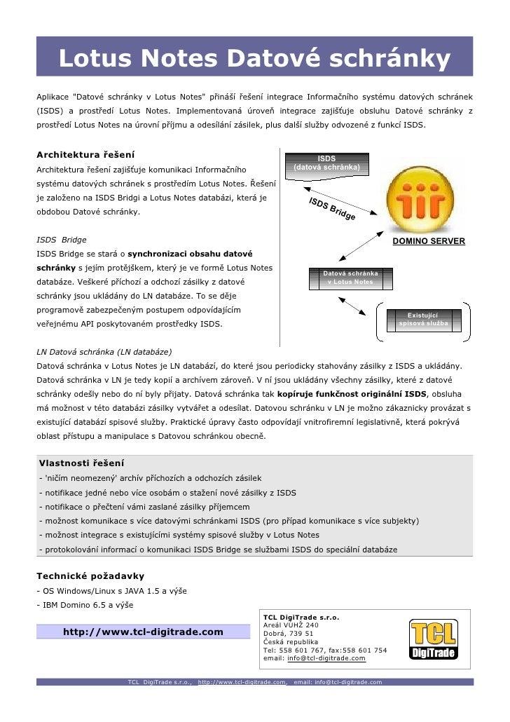"""Lotus Notes Datové schránky Aplikace """"Datové schránky v Lotus Notes"""" přináší řešení integrace Informačního systému datovýc..."""