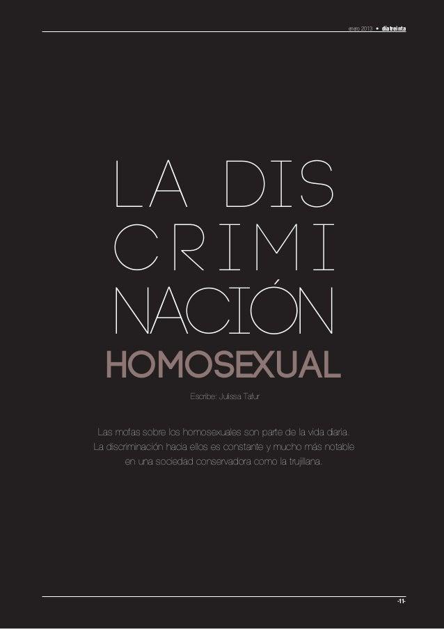 enero 2013 • díatreinta    La dis    crimi    nación  homosexual                       Escribe: Julissa Tafur Las mofas so...