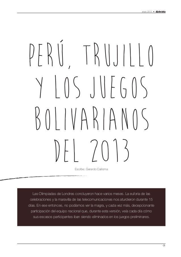 enero 2013 • díatreintaPERu, TRUJILLO Y LOS JUEGOS BOLIVARIANOS   DEL 2013                  Escribe: Gerardo Cailloma  Las...