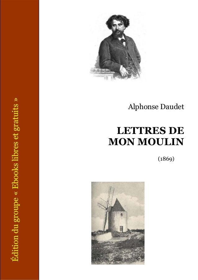 Édition du groupe « Ebooks libres et gratuits »  Alphonse Daudet  LETTRES DE MON MOULIN (1869)