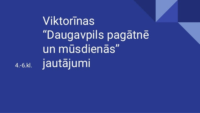 """Viktorīnas """"Daugavpils pagātnē un mūsdienās"""" jautājumi4.-6.kl."""