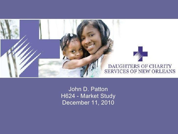 John D. Patton H624 - Market Study December 11, 2010