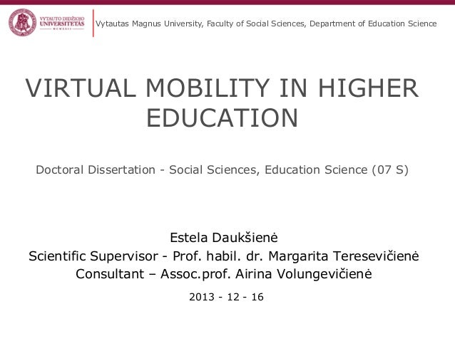 Vytautas Magnus University, Faculty of Social Sciences, Department of Education Science  VIRTUAL MOBILITY IN HIGHER EDUCAT...