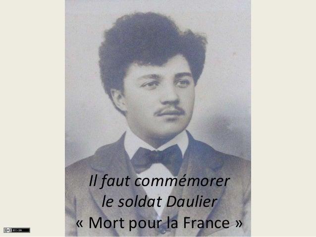 Il faut commémorer  le soldat Daulier  « Mort pour la France »