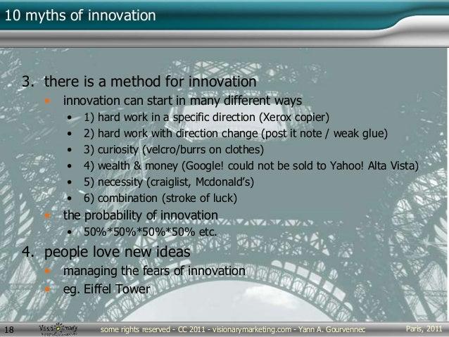 Paris, 2011some rights reserved - CC 2011 - visionarymarketing.com - Yann A. Gourvennec18 10 myths of innovation 3. there ...