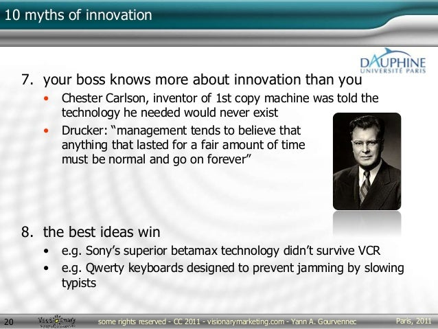 Paris, 2011some rights reserved - CC 2011 - visionarymarketing.com - Yann A. Gourvennec20 10 myths of innovation 7. your b...