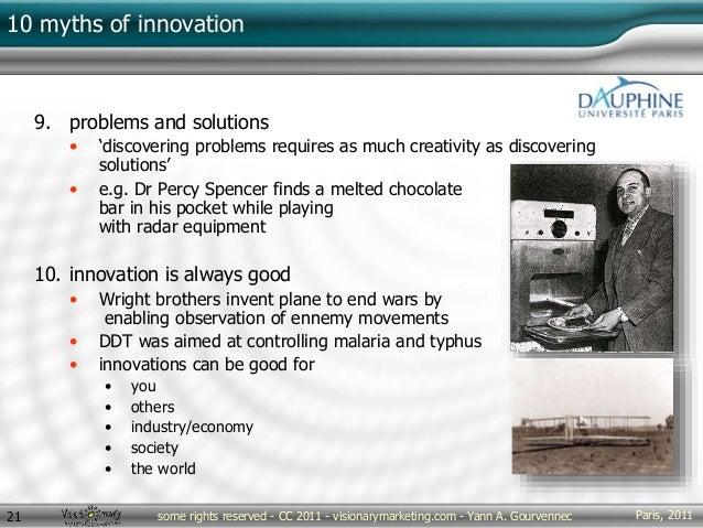 Paris, 2011some rights reserved - CC 2011 - visionarymarketing.com - Yann A. Gourvennec21 10 myths of innovation 9. proble...