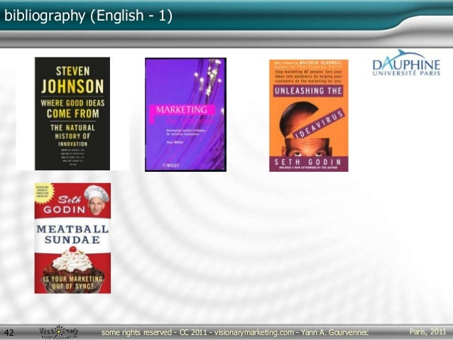 Paris, 2011some rights reserved - CC 2011 - visionarymarketing.com - Yann A. Gourvennec42 bibliography (English - 1)