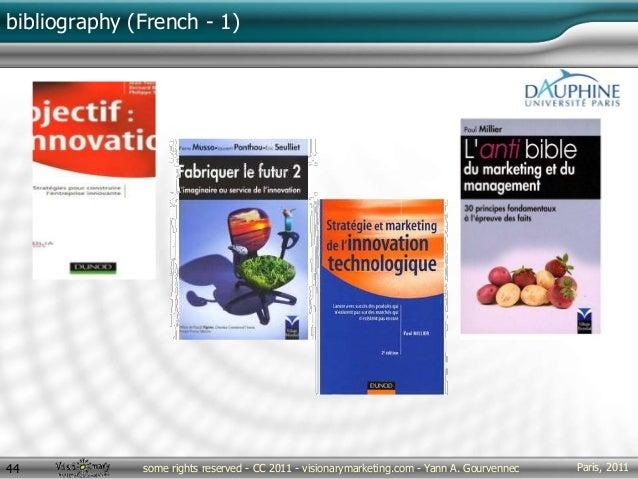 Paris, 2011some rights reserved - CC 2011 - visionarymarketing.com - Yann A. Gourvennec44 bibliography (French - 1)