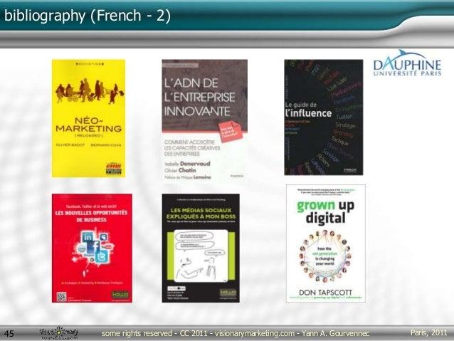 Paris, 2011some rights reserved - CC 2011 - visionarymarketing.com - Yann A. Gourvennec45 bibliography (French - 2)