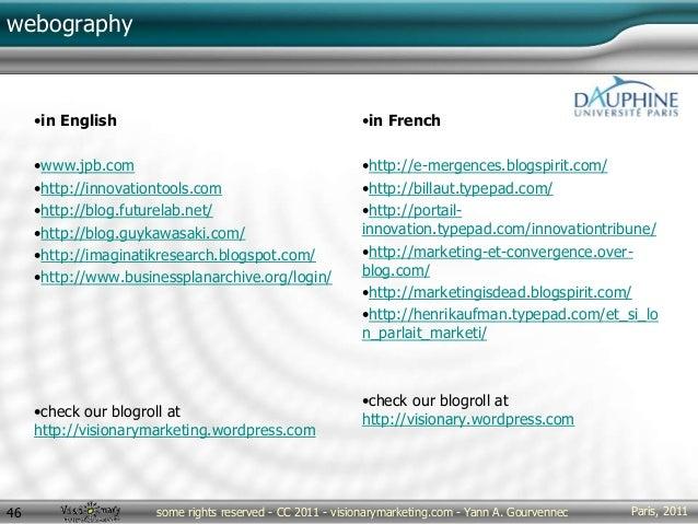 Paris, 2011some rights reserved - CC 2011 - visionarymarketing.com - Yann A. Gourvennec46 webography •in English •www.jpb....