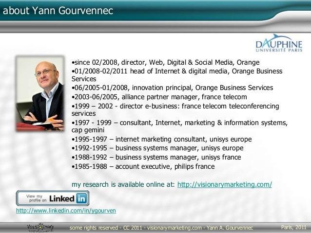 Paris, 2011some rights reserved - CC 2011 - visionarymarketing.com - Yann A. Gourvennec about Yann Gourvennec •since 02/20...