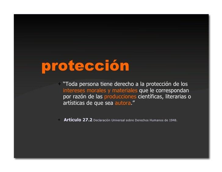 """protección + """"Toda persona tiene derecho a la protección de los    intereses morales y materiales que le correspondan    ..."""