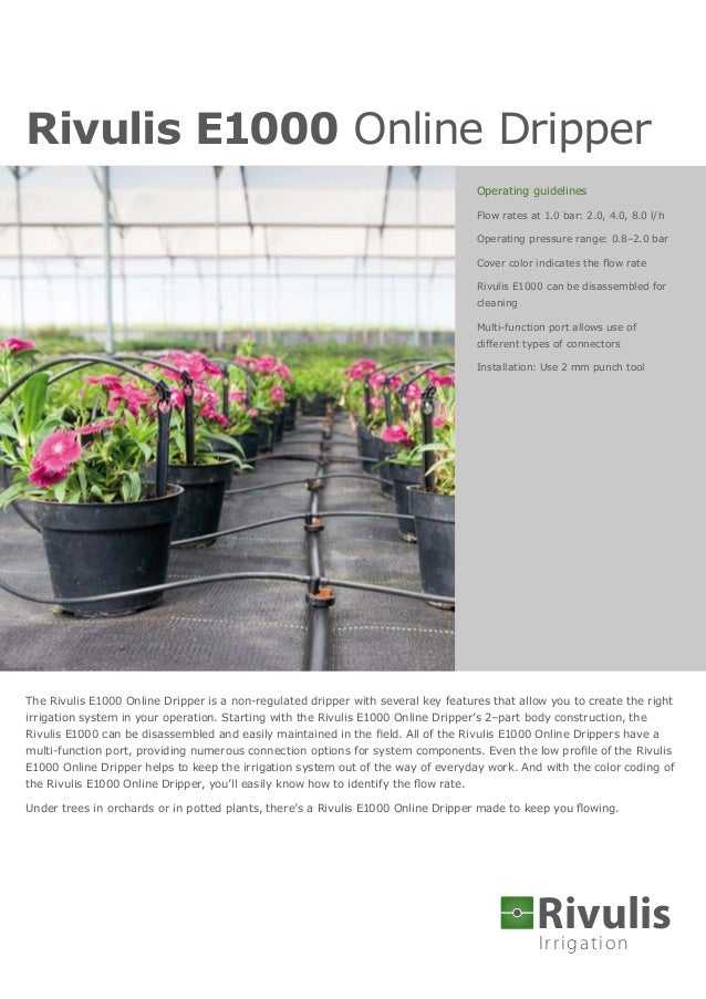 Irrigation Rivulis The Rivulis E1000 Online Dripper is a non-regulated dripper with several key features that allow you to...