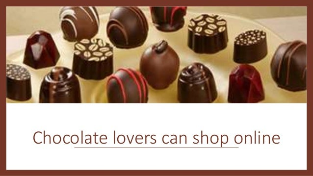 Chocolate lovers can shop online