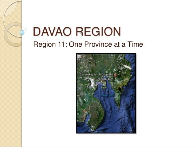 DAVAO REGIONRegion 11: One Province at a Time