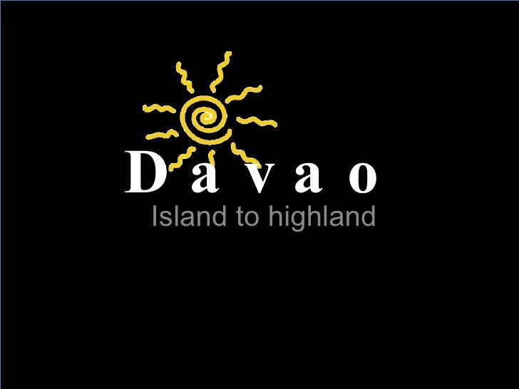 Island to highland Davao