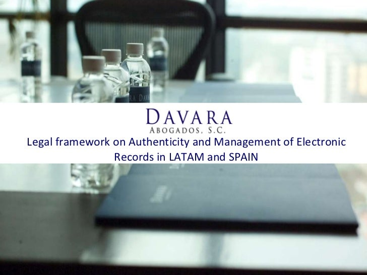 Legal framework on Authenticity and Management of Electronic Records in LATAM and SPAIN