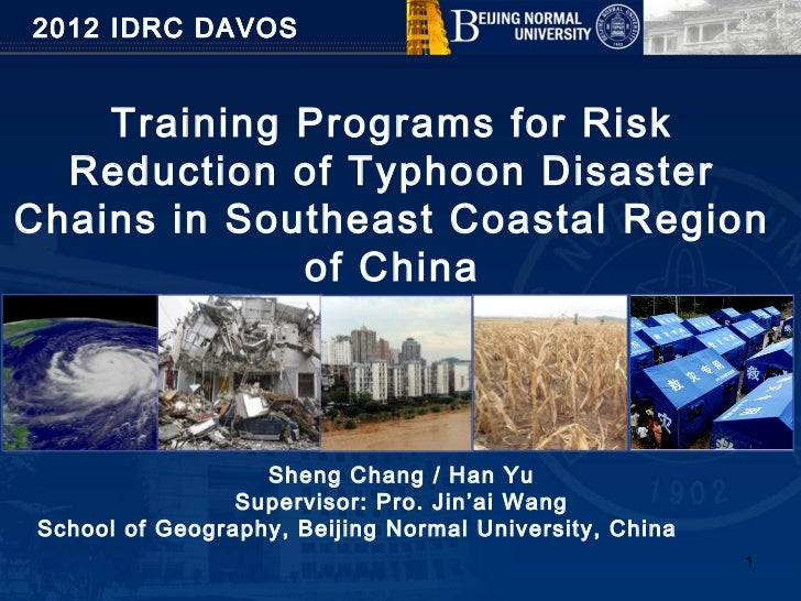 2012 IDRC DAVOS    Training Programs for Risk  Reduction of Typhoon DisasterChains in Southeast Coastal Region            ...