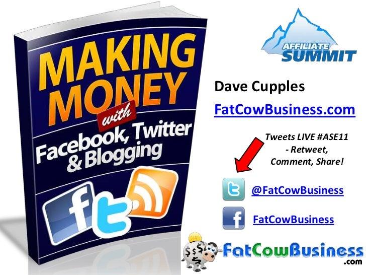 Dave Cupples<br />FatCowBusiness.com<br />Tweets LIVE #ASE11 - Retweet, Comment, Share!<br />@FatCowBusiness<br />FatCowBu...