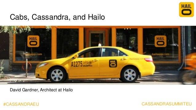 Cabs, Cassandra, and Hailo  David Gardner, Architect at Hailo #CASSANDRAEU  CASSANDRASUMMITEU