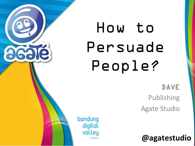 @agatestudio  How to Persuade People?  DAVE  Publishing  Agate Studio