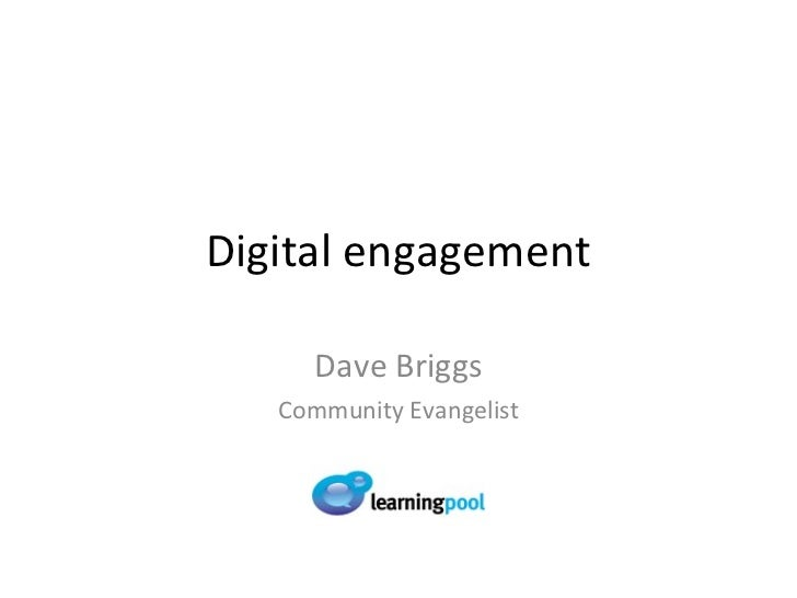 Digital engagement Dave Briggs Community Evangelist