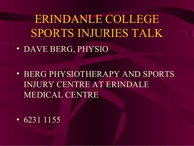 ERINDANLE COLLEGE SPORTS INJURIES TALK • DAVE BERG, PHYSIO • BERG PHYSIOTHERAPY AND SPORTS INJURY CENTRE AT ERINDALE MEDIC...