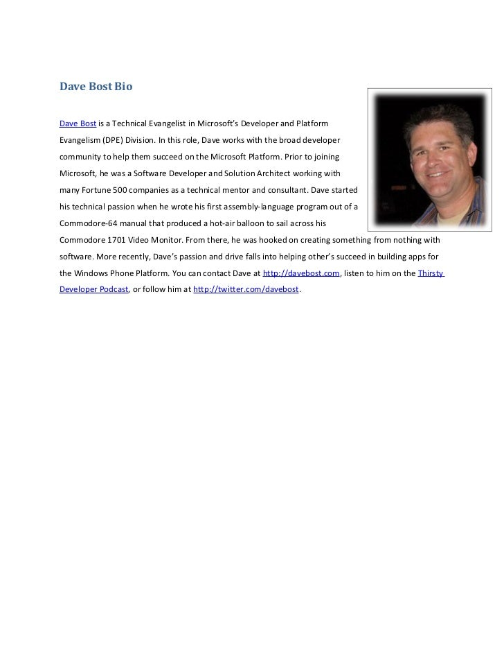 Dave Bost BioDave Bost is a Technical Evangelist in Microsoft's Developer and PlatformEvangelism (DPE) Division. In this r...